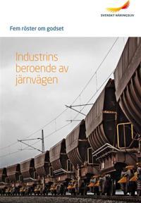 Fem röster om godset : Industrins beroende av järnvägen