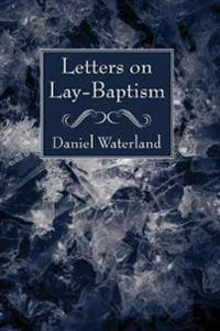 Letters on Lay-baptism
