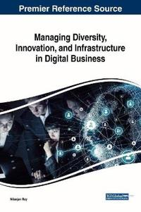 Managing Diversity, Innovation, and Infrastructure in Digital Business
