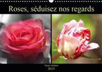 Roses, seduisez nos regards 2019