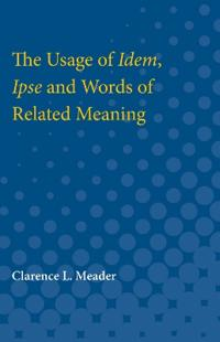 The Usage of Idem, Ipse and Words of Related Meaning