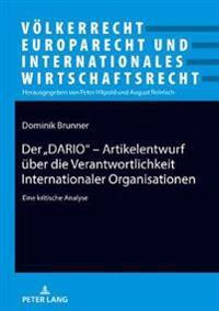 """Der """"DARIO"""" - Artikelentwurf über die Verantwortlichkeit Internationaler Organisationen"""
