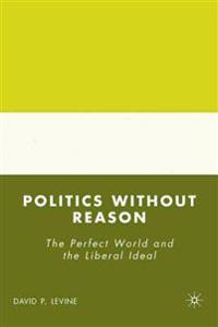 Politics without Reason