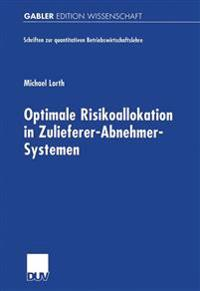 Optimale Risikoallokation in Zulieferer-Abnehmer-Systemen