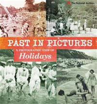 Past in Pictures: A Photographic View of Holidays