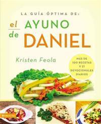 La guia óptima para el ayuno de Daniel/Ultimate Guide to the Daniel Fast