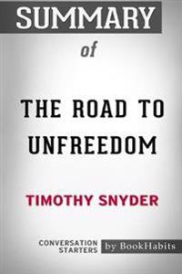 Summary of the Road to Unfreedom by Timothy Snyder