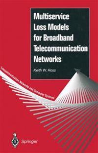 Multiservice Loss Models for Broadband Telecommunication Networks