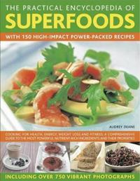 The Practical Encyclopedia of Superfoods: With 150 High-Impact Power-Packed Recipes.