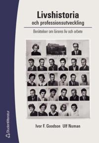 Livshistoria och professionsutveckling: berättelser om lärares liv och arbete
