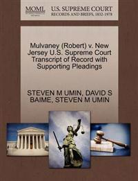 Mulvaney (Robert) V. New Jersey U.S. Supreme Court Transcript of Record with Supporting Pleadings