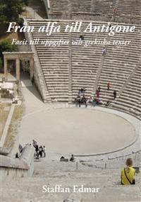 Från alfa till Antigone : facit till uppgifter och grekiska texter