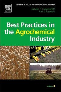 Handbook of Pollution Prevention and Cleaner Production, Volume 3: Best Practices in the Agrochemical Industry