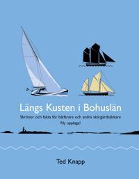 Längs kusten i Bohuslän : skrönor och fakta för båtfarare och andra skärgårdsälskare: en bok