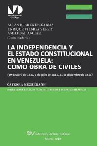 La Independencia y El Estado Constitucional En Venezuela