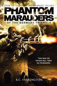 Phantom Marauders of the Bermuda Triangle: This War on Drugs Will Take No Prisoners
