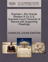 Raphael V. Rio Grande Western R Co U.S. Supreme Court Transcript of Record with Supporting Pleadings