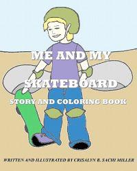 Me and My Skateboard: Story and Coloring Book