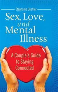 Sex, Love, and Mental Illness