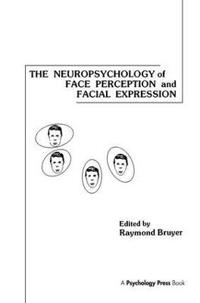 The Neuropsychology of Face Perception and Facial Expression
