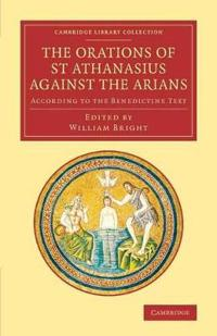 The Orations of St Athanasius Against the Arians
