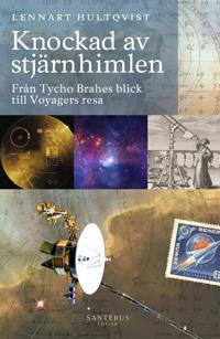 Knockad av stjärnhimlen: Från Tycho Brahes blick till Voyagers resa - Lennart Hultqvist   Laserbodysculptingpittsburgh.com