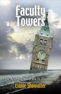 Faculty Towers: The Academic Novel and Its Discontents