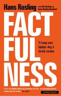 Factfulness; Ti knep som hjelper deg å forstå verden