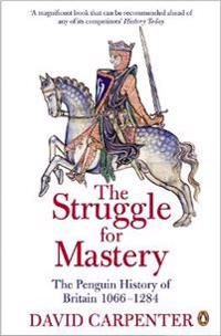 The Struggle for Mastery: The Penguin History of Britain 1066-1284
