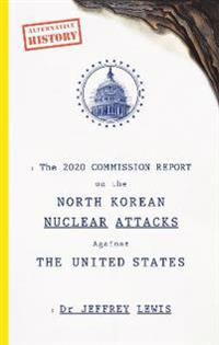2020 commission report on the north korean nuclear attacks against the unit