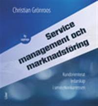 Service Management och marknadsföring - Kundorienterat ledarskap i servicekonkurrensen