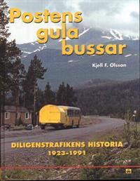 Postens gula bussar : om diligenstrafikens historia 1923-1991