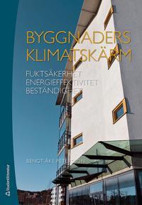 Byggnaders klimatskärm - Fuktsäkerhet Energieffektivitet Beständighet