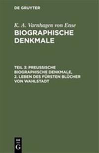 Preußische Biographische Denkmale, Leben Des Fürsten Blücher Von Wahlstadt