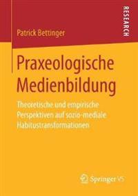 Praxeologische Medienbildung