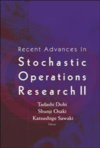 Recent Advances In Stochastic Operations Research II