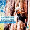 Aventure escalade : falaises, rochers et parois 2019