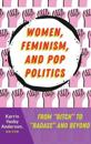 Women, Feminism, and Pop Politics
