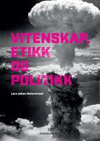 Vitenskap, etikk og politikk - Lars Johan Materstvedt pdf epub