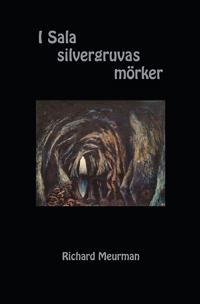 I Sala silvergruvas mörker