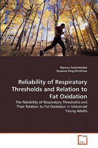 Reliability of Respiratory Thresholds and Relation to Fat Oxidation