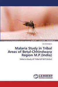 Malaria Study in Tribal Areas of Betul-Chhindwara Region M.P.(India)