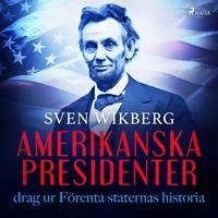 Amerikanska presidenter: drag ur Förenta staternas historia