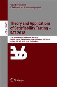 Theory and Applications of Satisfiability Testing - Sat, 2018