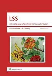 LSS  : och annan närliggande lagstiftning