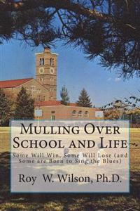Mulling Over School and Life: Some Will Win, Some Will Lose (and Some Are Born to Sing the Blues)