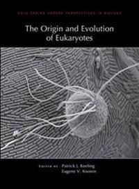 The Origin and Evolution of Eukaryotes