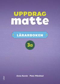 Uppdrag Matte 3A Lärarbok - Anna Kavén  Mats Wänblad - böcker (9789147125173)     Bokhandel