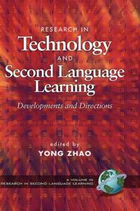 Research in Technology and Second Language Learning: Devlopments and Directions (Hc)