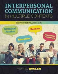 Interpersonal Communication in Multiple Contexts